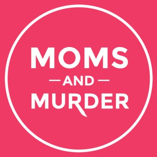 Moms and Murder