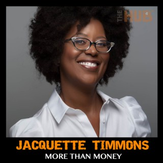 More Than Money with Jacquette Timmons