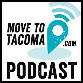 Move to Tacoma Podcast