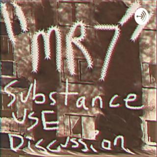 MR7: Substance Use Discussion
