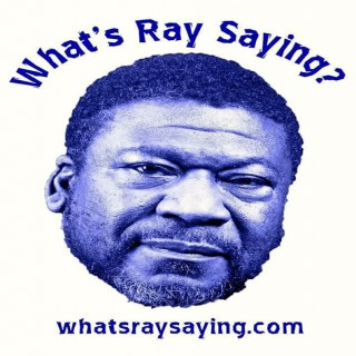 What's Ray Saying?