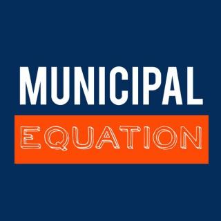 Municipal Equation Podcast