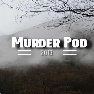 Murder Pod