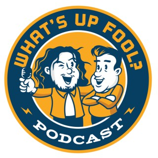 What's Up Fool? Podcast