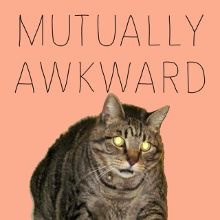 Mutually Awkward