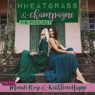 Wheatgrass and Champagne