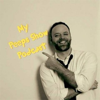 My Peeps Show Podcast