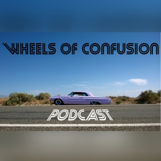 Wheels of Confusion Podcast