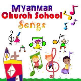Myanmar Church School Songs