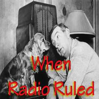When Radio Ruled