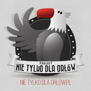 Nie Tylko Dla Orłów | Podcast | Nadajemy się od 14 lat