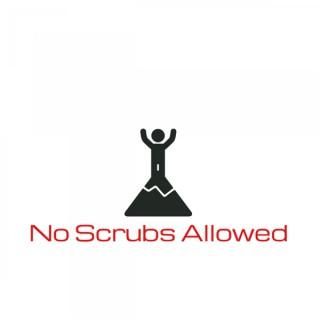 No Scrubs Allowed Podcast!