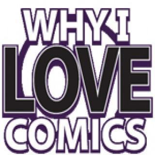 Why I Love Comics: The Audio Edition