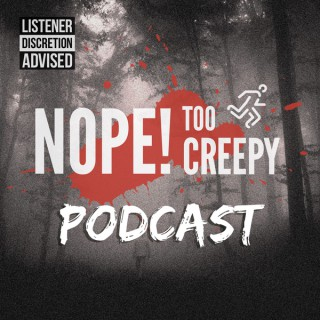 Nope! Too Creepy