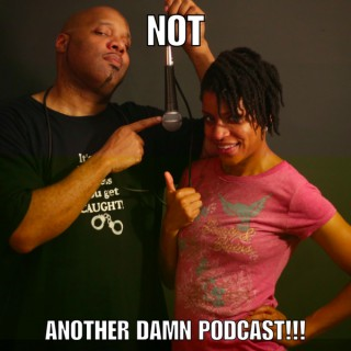 Not Another Damn Podcast