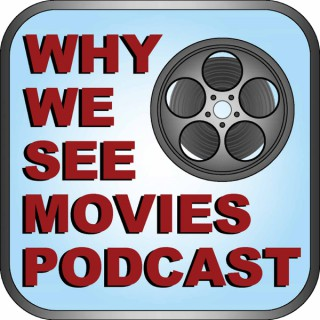 Why We See Movies Podcast