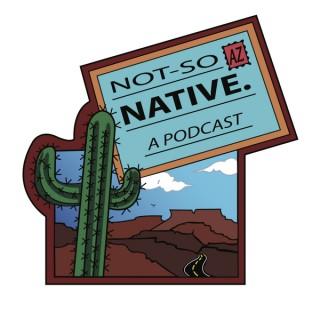 Not So Native