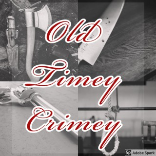 Old Timey Crimey