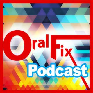 Oral Fix Podcast
