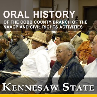 Oral History of the Cobb County Branch of the NAACP and Civil Rights Activities in Cobb County, Georgia (audio excerpts)
