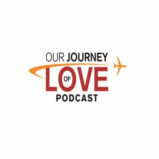 Our Journey of Love Podcast