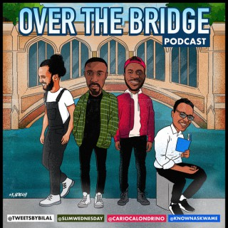 Over The Bridge Podcast