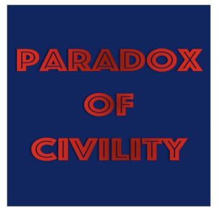 Paradox of Civility