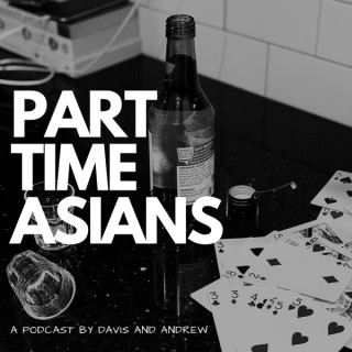 Part Time Asians
