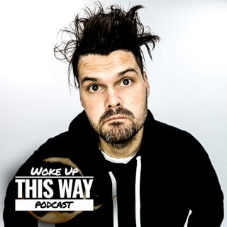 Woke Up This Way Podcast with Matt Beck