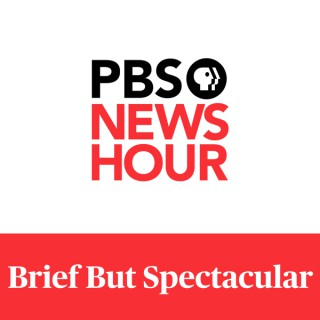 PBS NewsHour - Brief But Spectacular