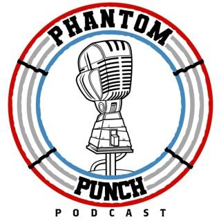 Phantom Punch Podcast