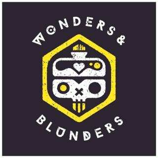 Wonders & Blunders