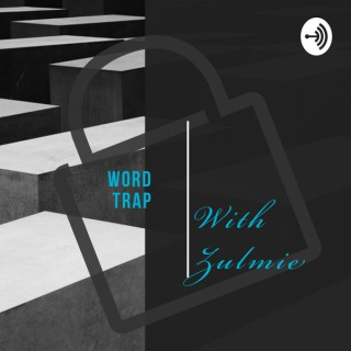 Word Trap with Zulmie
