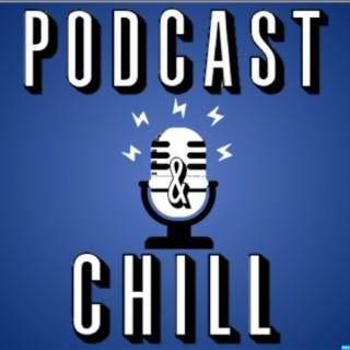 Podcast & Chill