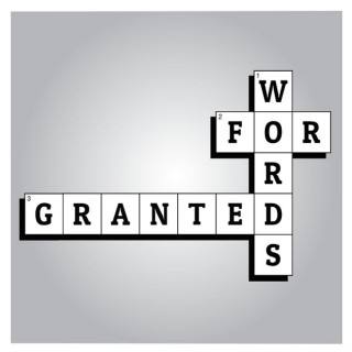Words for Granted