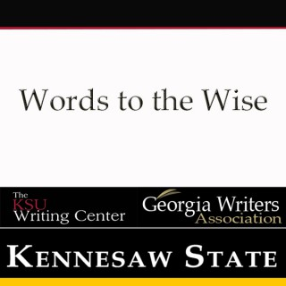 Words to the Wise - The KSU Writing Center and the Georgia Writers Association