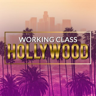 Working Class Hollywood