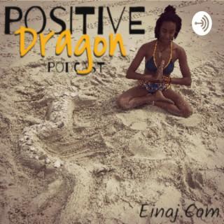 Positive Dragon Podcast