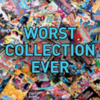 Worst Collection Ever