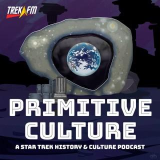 Primitive Culture: A Star Trek History and Culture Podcast