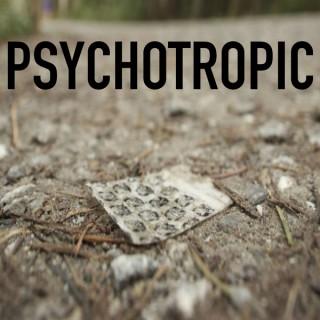 Psychotropic: Where Drugs and Life Intersect | Drugs | Psychedelics | DMT | LSD | Mescaline | Psilocybin | Marijuana | Cocain