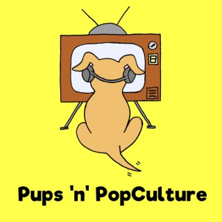 Pups n PopCulture - The Podcast for Dog Lovers