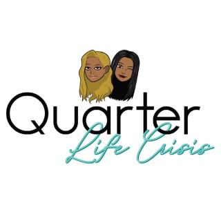 Quarter Life Crisis Podcast
