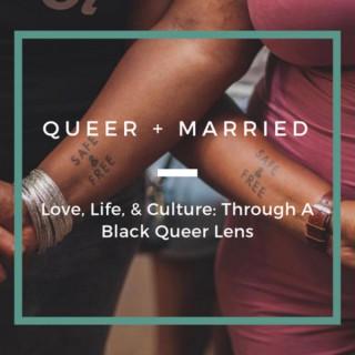 Queer + Married