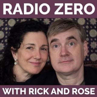 Radio Zero with Rick and Rose