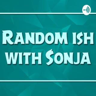 Random Ish w Sonja