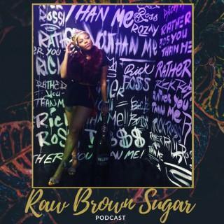 Raw Brown Sugar Podcast