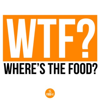 WTF? - Where's the Food?