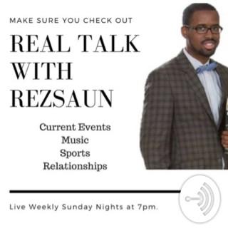 Real Talk with ReZsaun