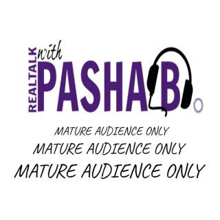 RealTalk with Pasha B Podcast